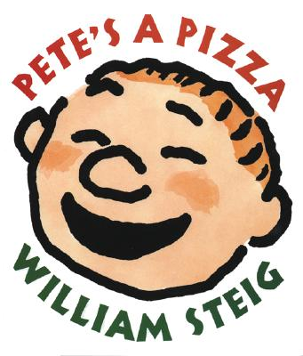 Pete's a Pizza By Steig, William