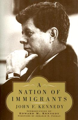 A Nation of Immigrants By Kennedy, John Fitzgerald/ Kennedy, Edward M. (INT)/ Foxman, Abraham H. (FRW)